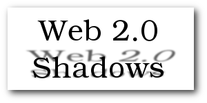 Web 2.0 Shadow